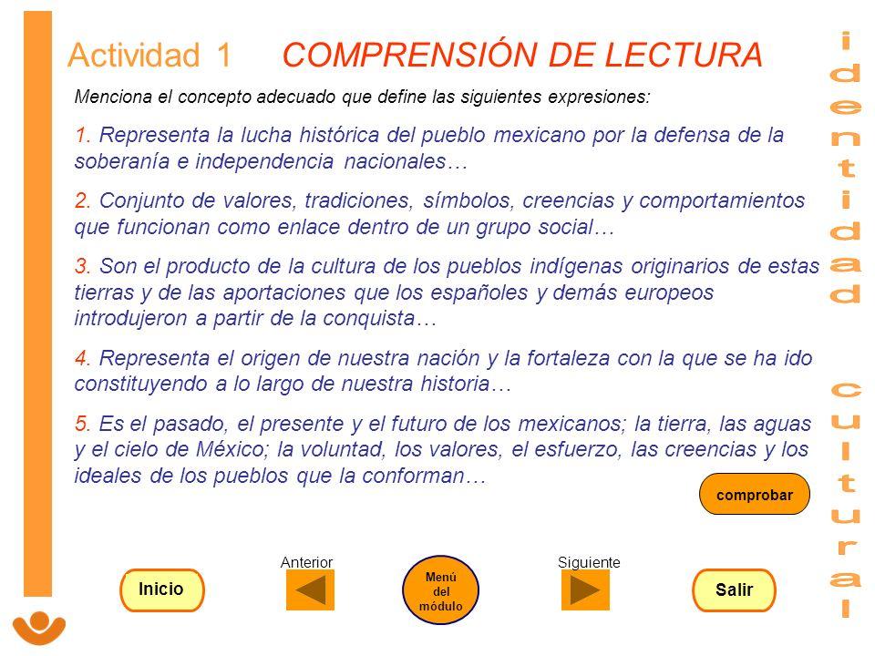 Actividad 1 COMPRENSIÓN DE LECTURA Menciona el concepto adecuado que define las siguientes expresiones: 1. Representa la lucha histórica del pueblo me