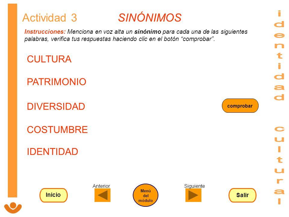 Instrucciones: Menciona en voz alta un sinónimo para cada una de las siguientes palabras, verifica tus respuestas haciendo clic en el botón comprobar.