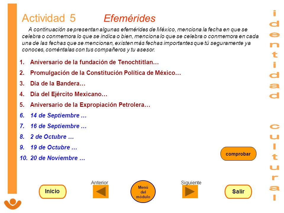 Actividad 5 Efemérides A continuación se presentan algunas efemérides de México, menciona la fecha en que se celebra o conmemora lo que se indica o bi