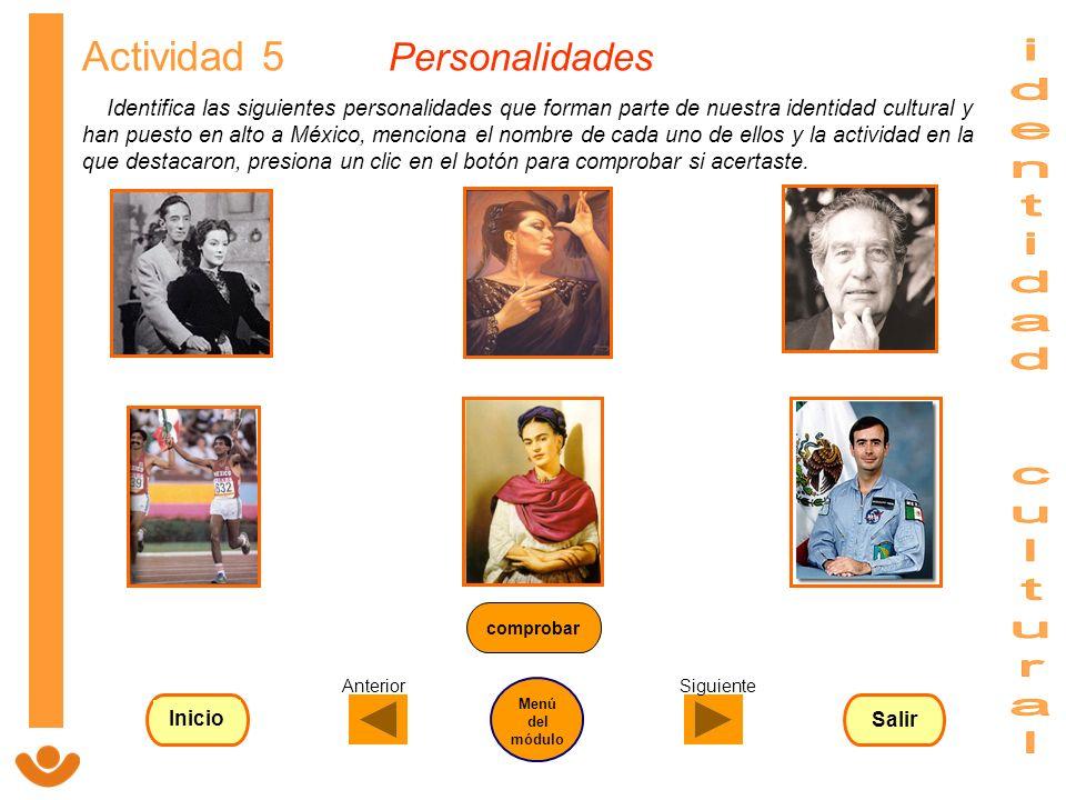 Actividad 5 Personalidades Identifica las siguientes personalidades que forman parte de nuestra identidad cultural y han puesto en alto a México, menc
