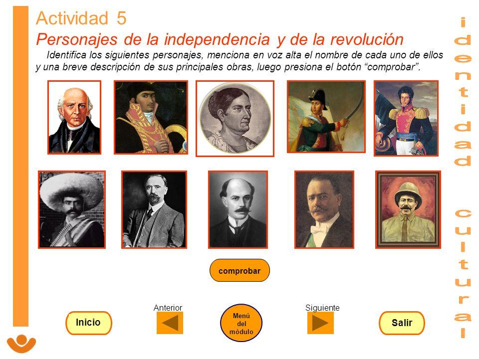 Actividad 5 Personajes de la independencia y de la revolución Identifica los siguientes personajes, menciona en voz alta el nombre de cada uno de ello