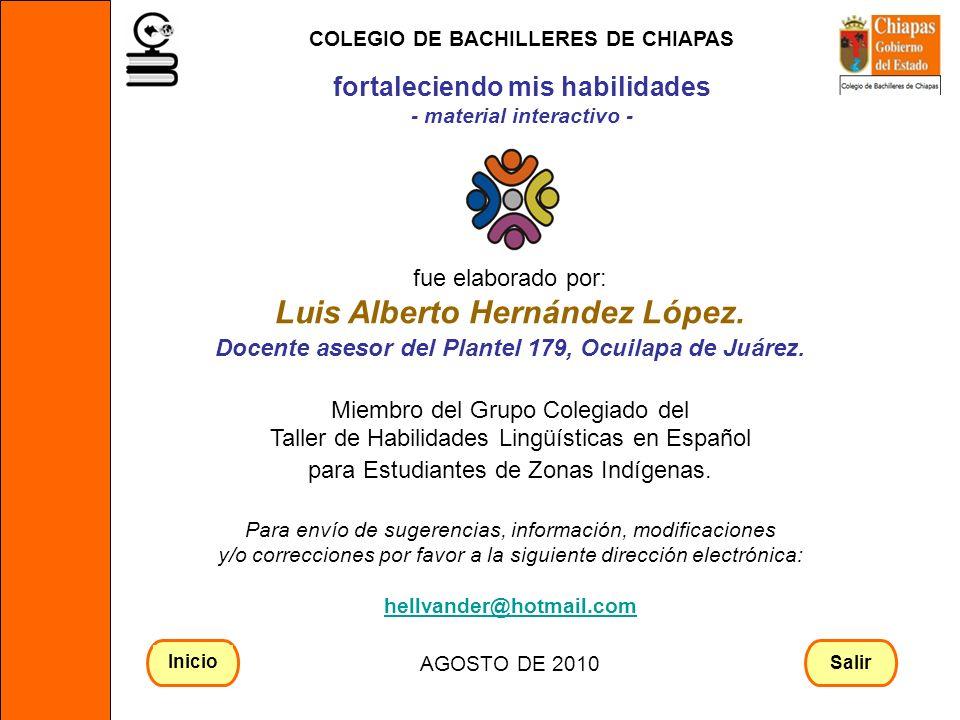 fue elaborado por: Luis Alberto Hernández López. Docente asesor del Plantel 179, Ocuilapa de Juárez. Miembro del Grupo Colegiado del Taller de Habilid