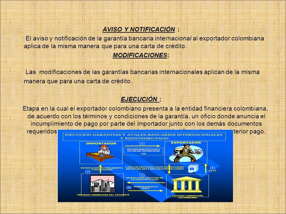 AVISO Y NOTIFICACIÓN : El aviso y notificación de la garantía bancaria internacional al exportador colombiana aplica de la misma manera que para una c