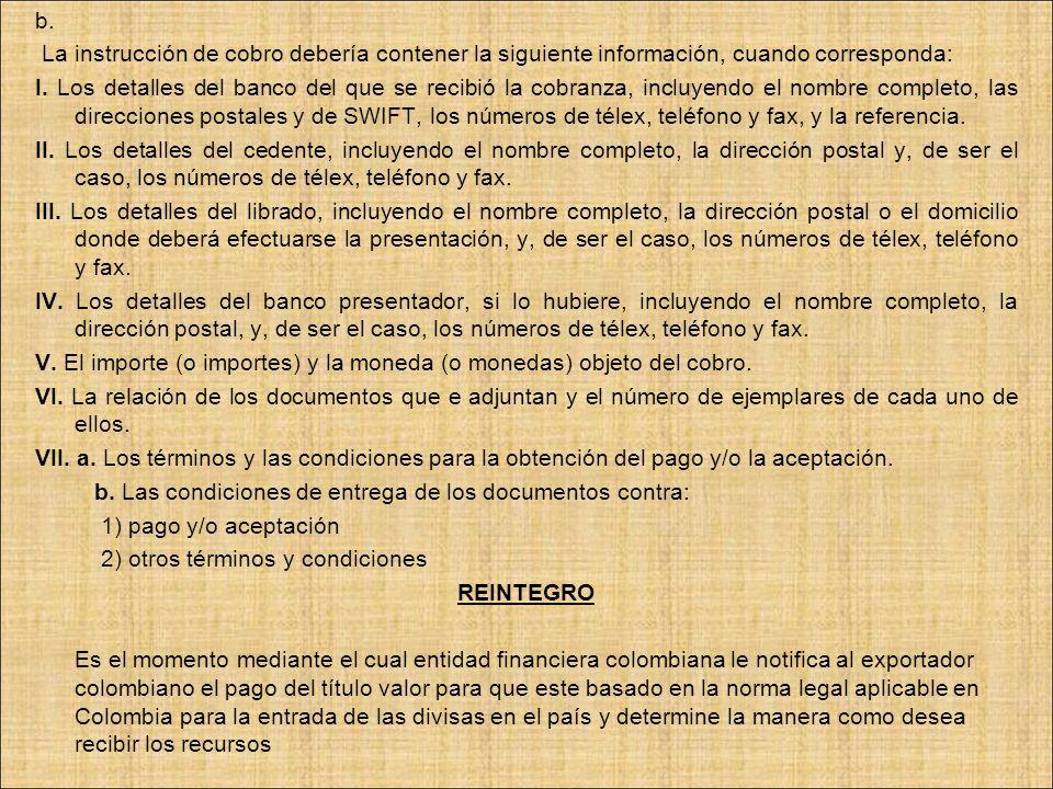 b. La instrucción de cobro debería contener la siguiente información, cuando corresponda: I. Los detalles del banco del que se recibió la cobranza, in