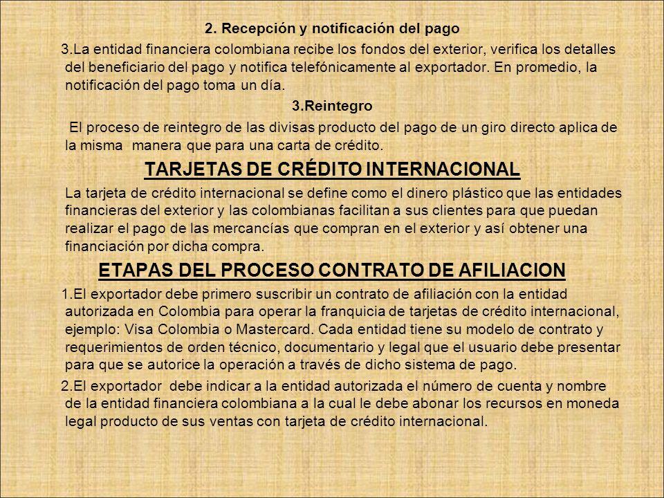 2. Recepción y notificación del pago 3.La entidad financiera colombiana recibe los fondos del exterior, verifica los detalles del beneficiario del pag