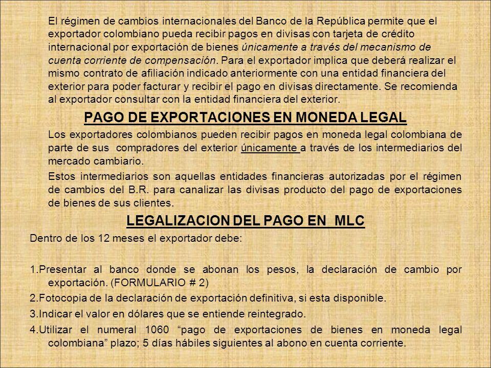 El régimen de cambios internacionales del Banco de la República permite que el exportador colombiano pueda recibir pagos en divisas con tarjeta de cré