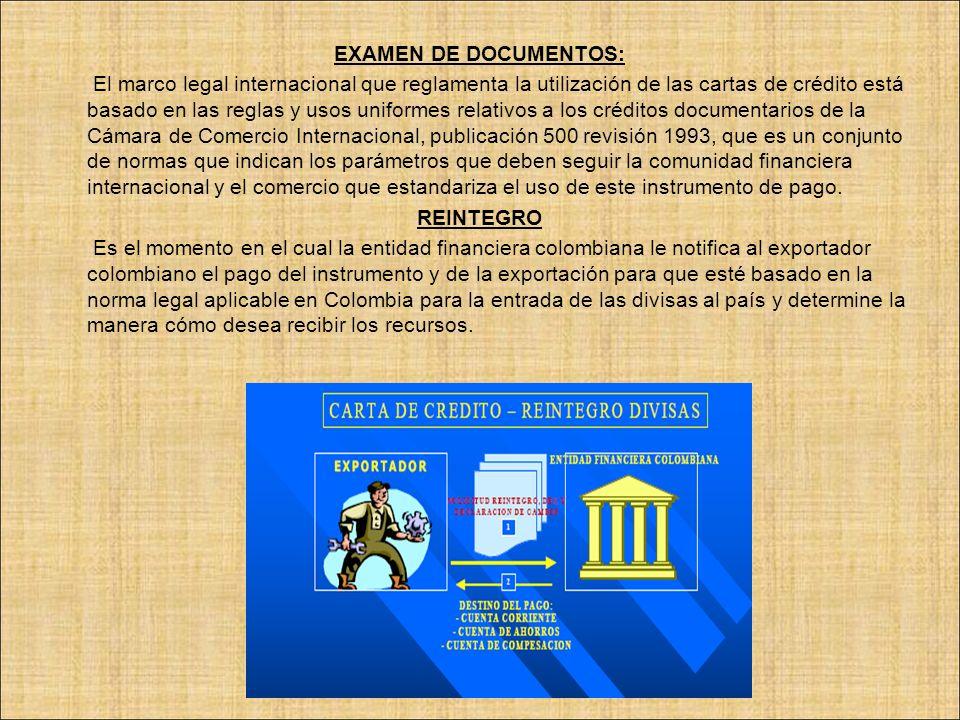 EXAMEN DE DOCUMENTOS: El marco legal internacional que reglamenta la utilización de las cartas de crédito está basado en las reglas y usos uniformes r