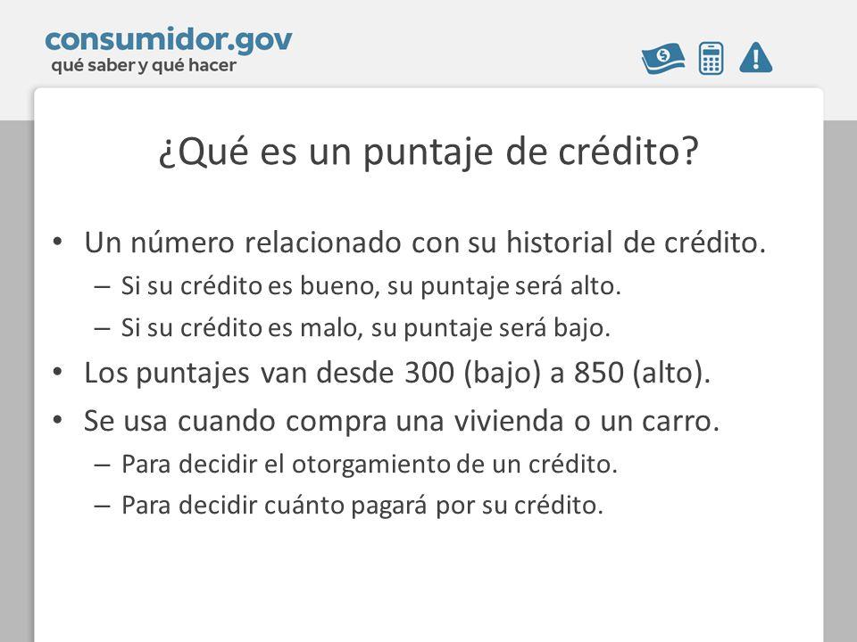 ¿Qué es un puntaje de crédito. Un número relacionado con su historial de crédito.