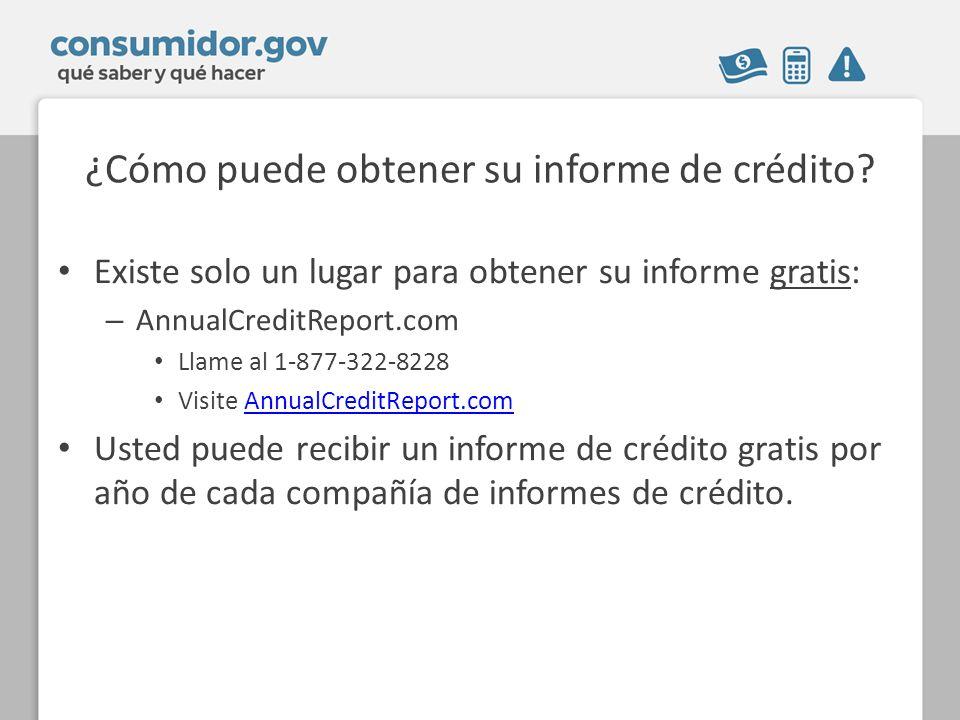¿Cómo puede obtener su informe de crédito.