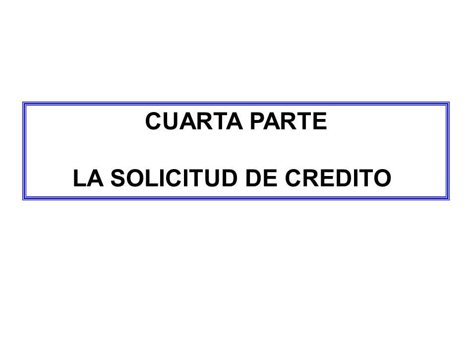 CUARTA PARTE LA SOLICITUD DE CREDITO