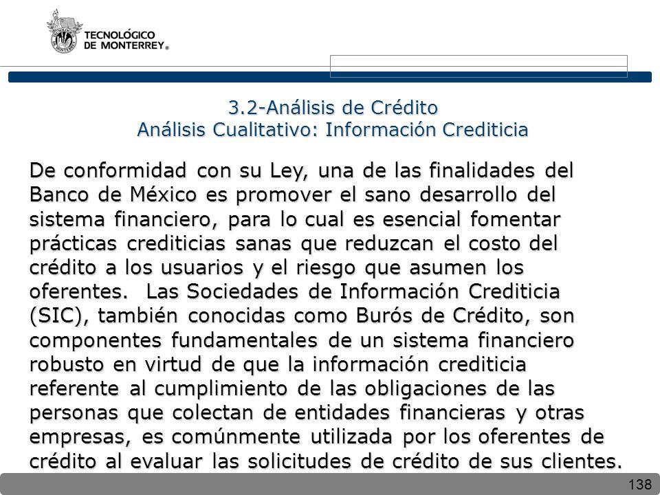 138 De conformidad con su Ley, una de las finalidades del Banco de México es promover el sano desarrollo del sistema financiero, para lo cual es esencial fomentar prácticas crediticias sanas que reduzcan el costo del crédito a los usuarios y el riesgo que asumen los oferentes.