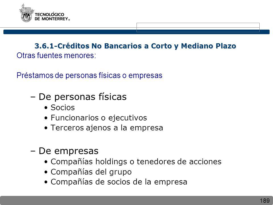 189 3.6.1-Créditos No Bancarios a Corto y Mediano Plazo Otras fuentes menores: Préstamos de personas físicas o empresas –De personas físicas Socios Fu