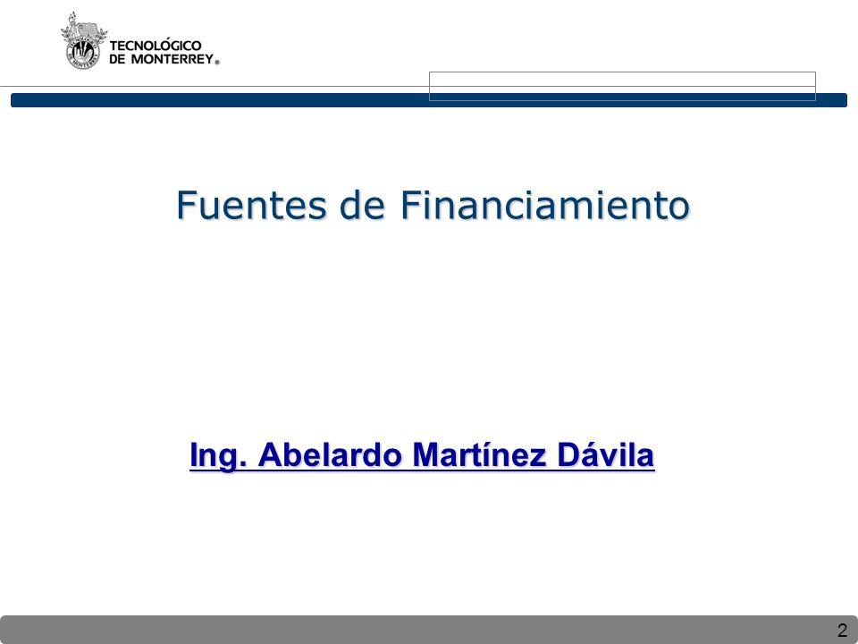 2 Fuentes de Financiamiento Ing. Abelardo Martínez Dávila