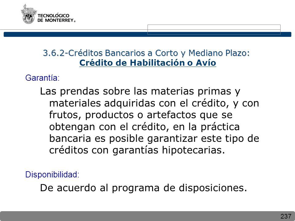 237 3.6.2-Créditos Bancarios a Corto y Mediano Plazo: 3.6.2-Créditos Bancarios a Corto y Mediano Plazo: Crédito de Habilitación o Avío Garantía: Las p