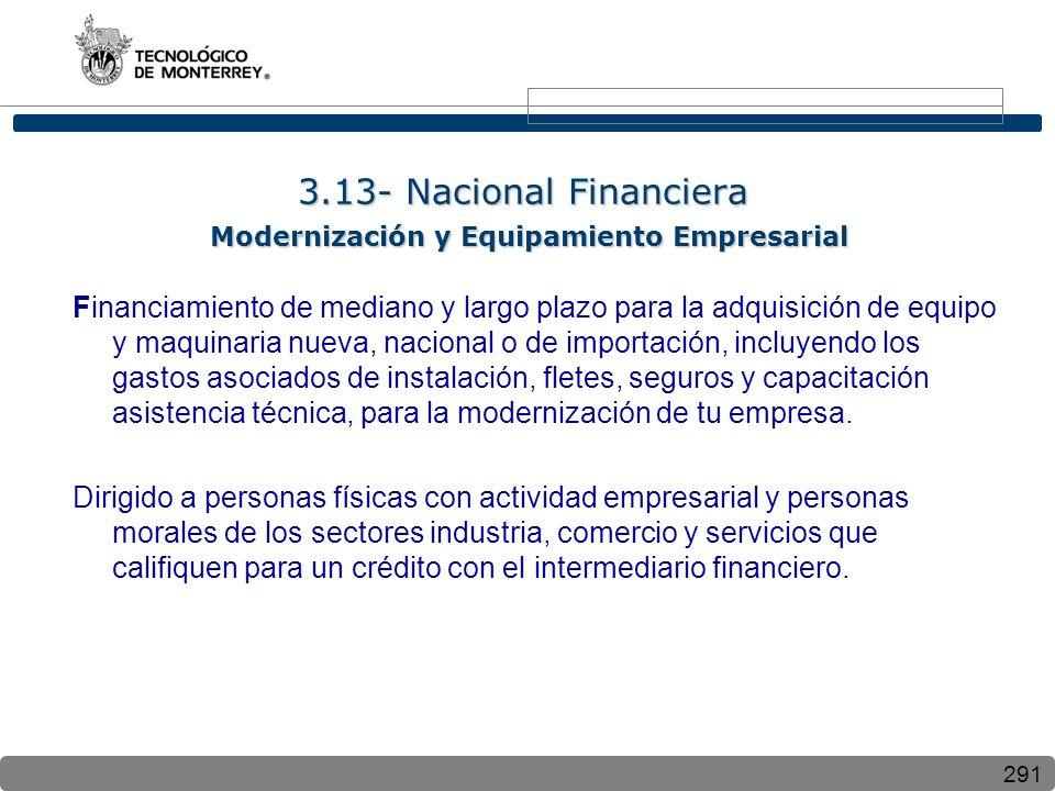 291 Financiamiento de mediano y largo plazo para la adquisición de equipo y maquinaria nueva, nacional o de importación, incluyendo los gastos asociad