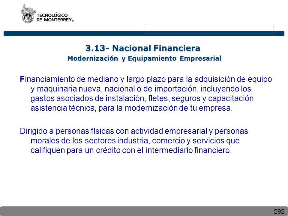 292 Financiamiento de mediano y largo plazo para la adquisición de equipo y maquinaria nueva, nacional o de importación, incluyendo los gastos asociad