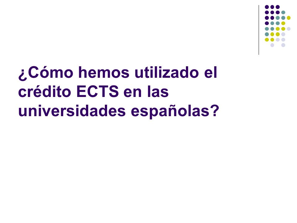 ¿Cómo hemos utilizado el crédito ECTS en las universidades españolas?