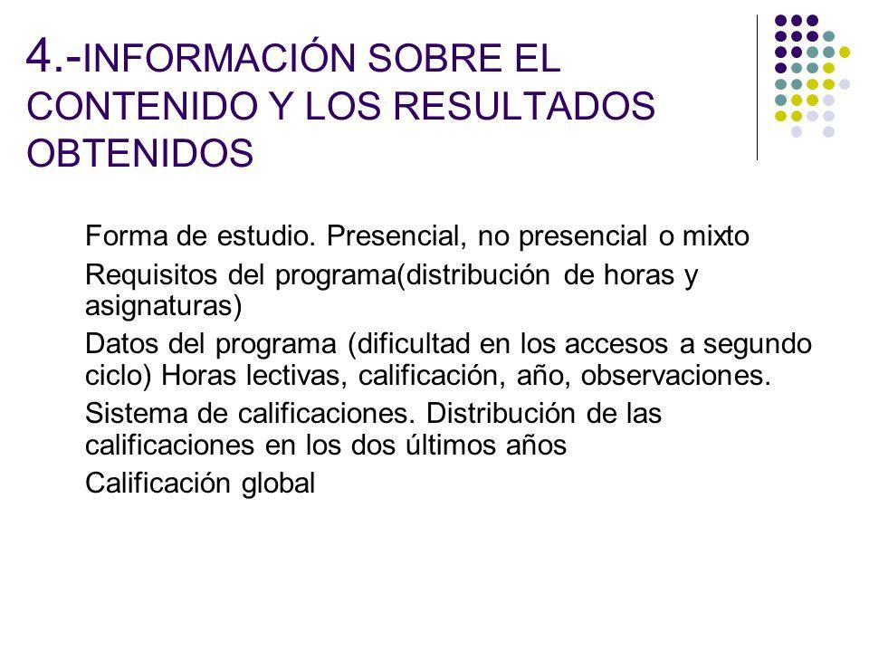 4.- INFORMACIÓN SOBRE EL CONTENIDO Y LOS RESULTADOS OBTENIDOS Forma de estudio.
