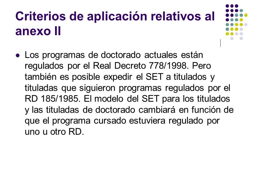 Criterios de aplicación relativos al anexo II Los programas de doctorado actuales están regulados por el Real Decreto 778/1998.