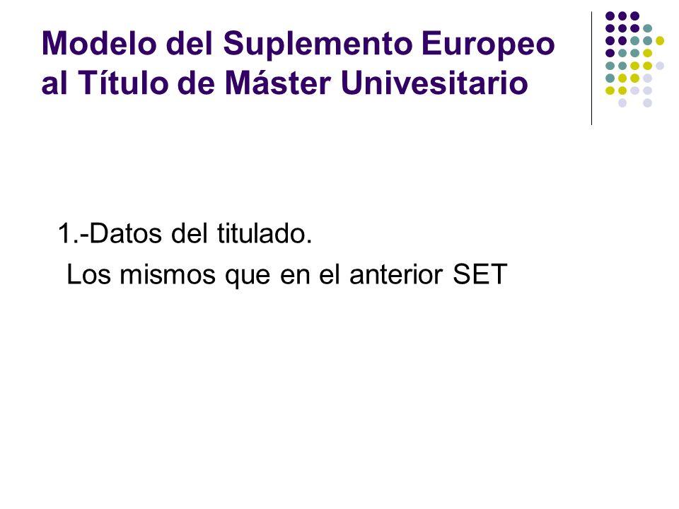 Modelo del Suplemento Europeo al Título de Máster Univesitario 1.-Datos del titulado.