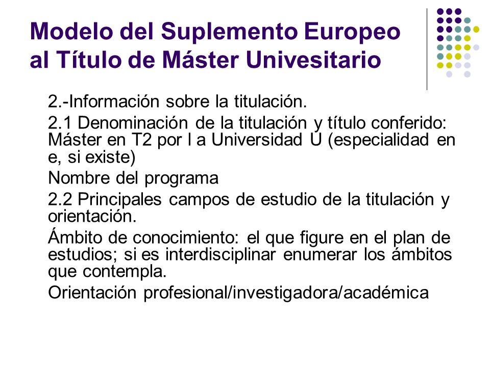 Modelo del Suplemento Europeo al Título de Máster Univesitario 2.-Información sobre la titulación.