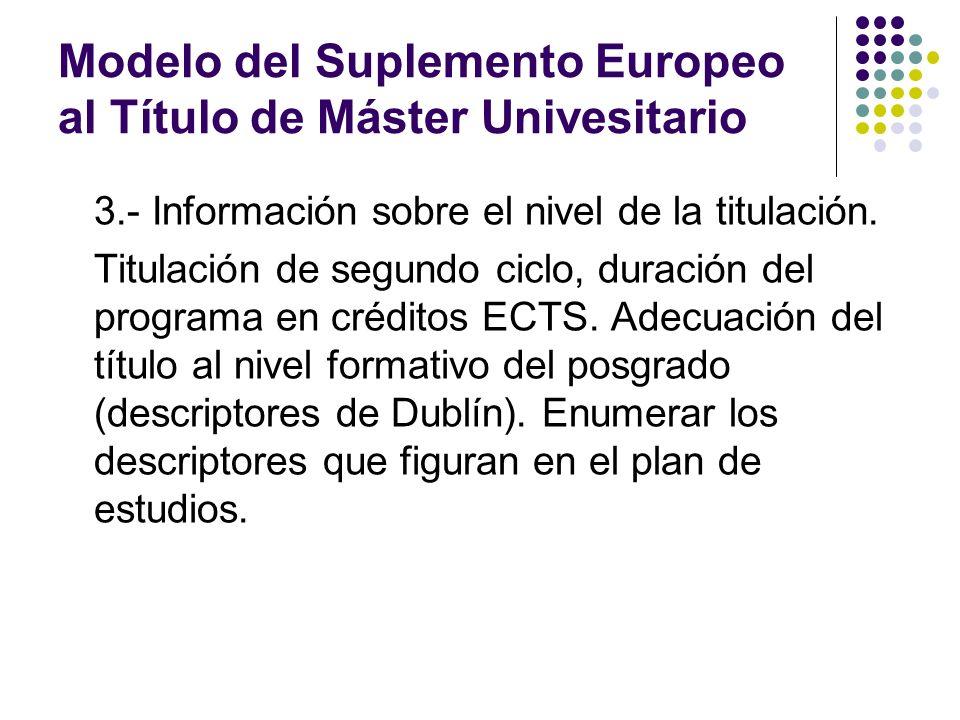 Modelo del Suplemento Europeo al Título de Máster Univesitario 3.- Información sobre el nivel de la titulación.