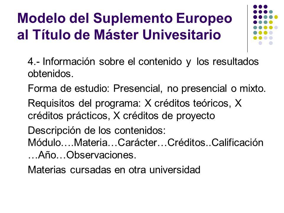 Modelo del Suplemento Europeo al Título de Máster Univesitario 4.- Información sobre el contenido y los resultados obtenidos.