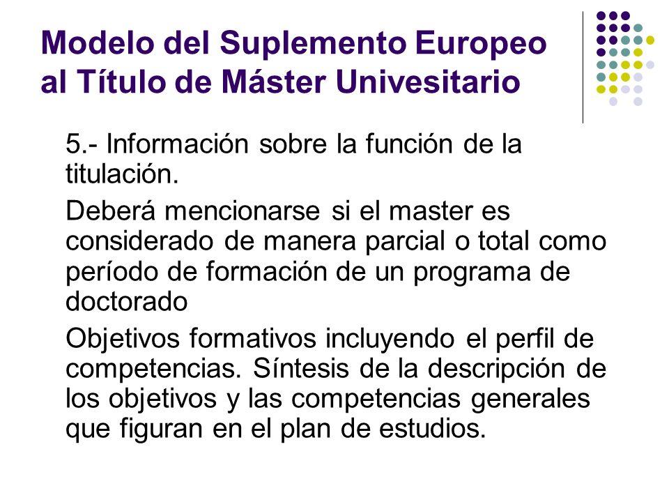 Modelo del Suplemento Europeo al Título de Máster Univesitario 5.- Información sobre la función de la titulación.