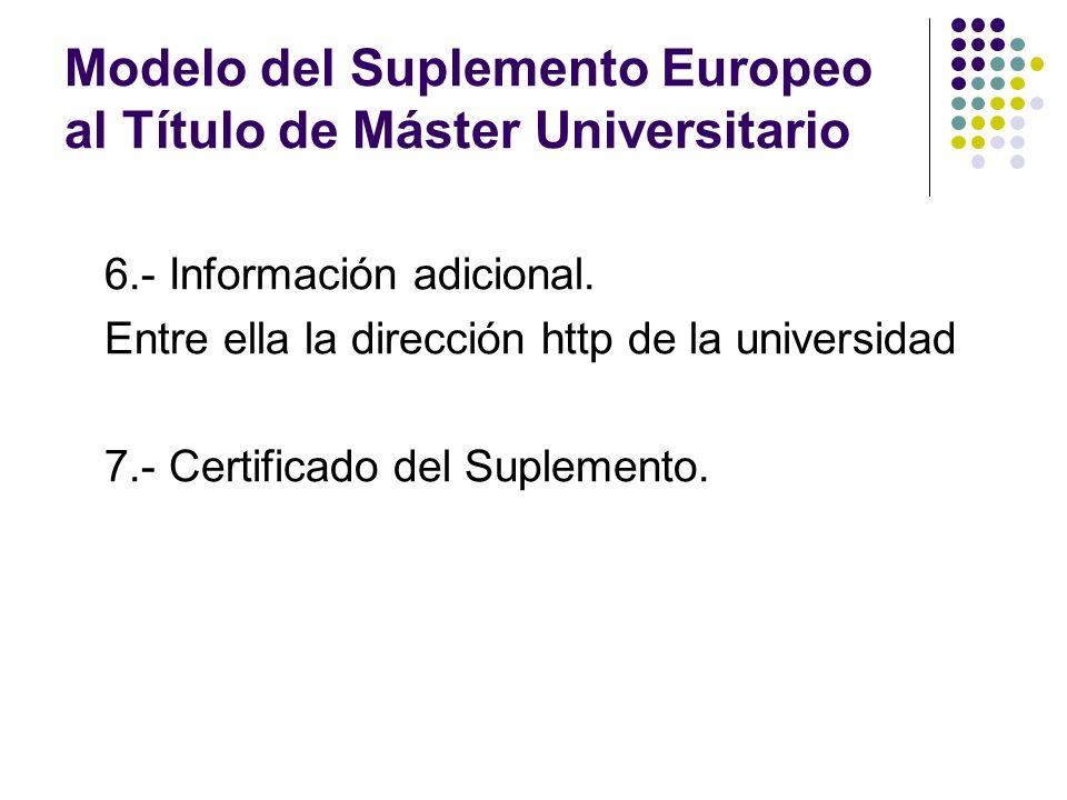 Modelo del Suplemento Europeo al Título de Máster Universitario 6.- Información adicional.