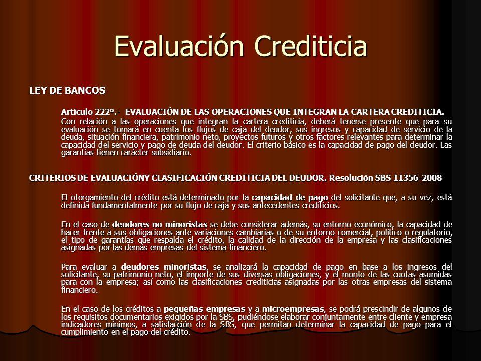 Evaluación Crediticia LEY DE BANCOS Artículo 222º.-EVALUACIÓN DE LAS OPERACIONES QUE INTEGRAN LA CARTERA CREDITICIA.
