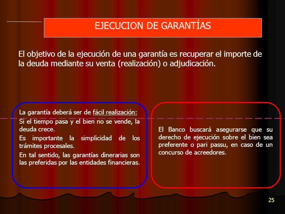 25 El objetivo de la ejecución de una garantía es recuperar el importe de la deuda mediante su venta (realización) o adjudicación.