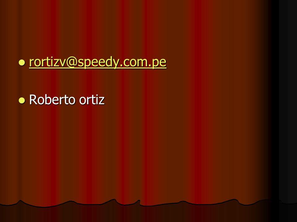 rortizv@speedy.com.pe rortizv@speedy.com.pe rortizv@speedy.com.pe Roberto ortiz Roberto ortiz