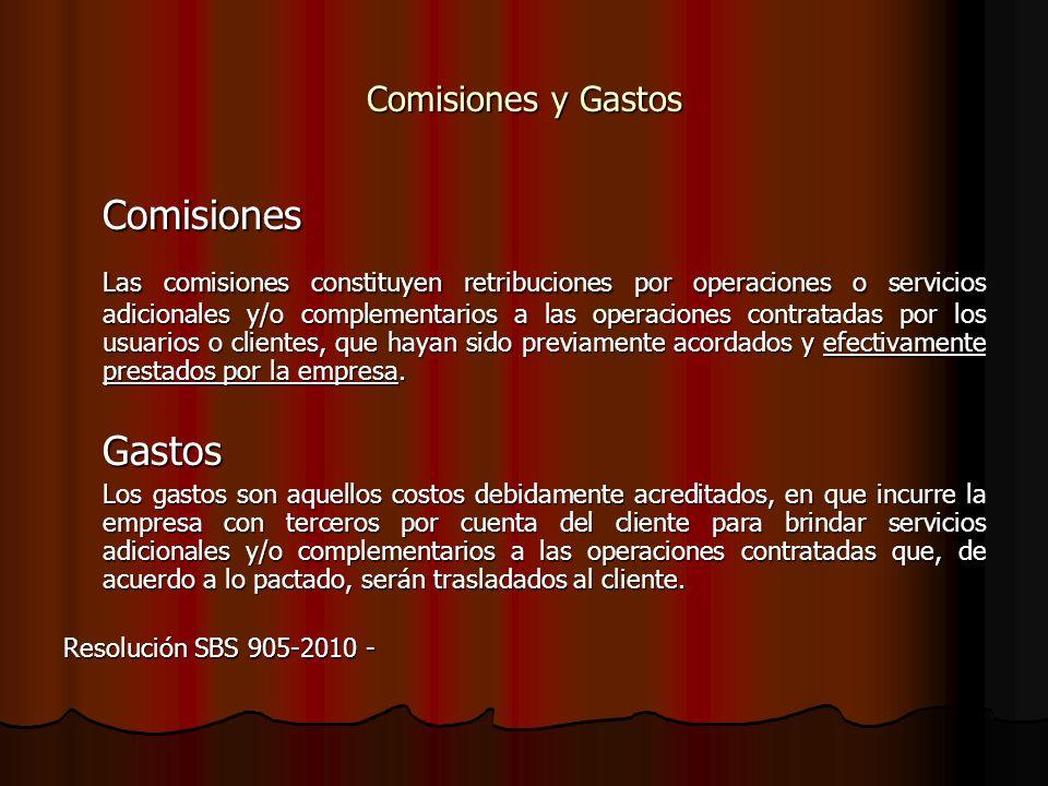 Comisiones y Gastos Comisiones Las comisiones constituyen retribuciones por operaciones o servicios adicionales y/o complementarios a las operaciones contratadas por los usuarios o clientes, que hayan sido previamente acordados y efectivamente prestados por la empresa.
