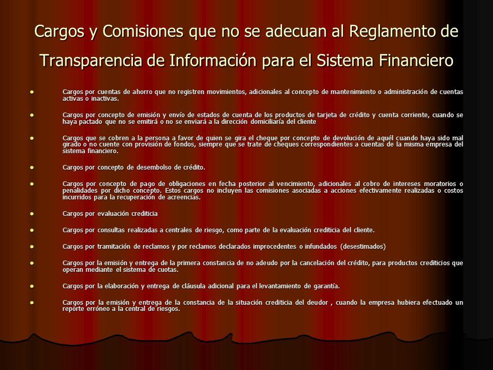 Cargos y Comisiones que no se adecuan al Reglamento de Transparencia de Información para el Sistema Financiero Cargos por cuentas de ahorro que no registren movimientos, adicionales al concepto de mantenimiento o administración de cuentas activas o inactivas.