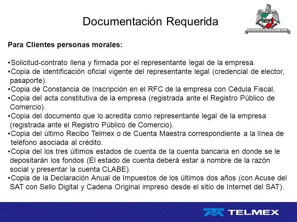 Documentación Requerida Para Clientes personas morales: Solicitud-contrato llena y firmada por el representante legal de la empresa. Copia de identifi