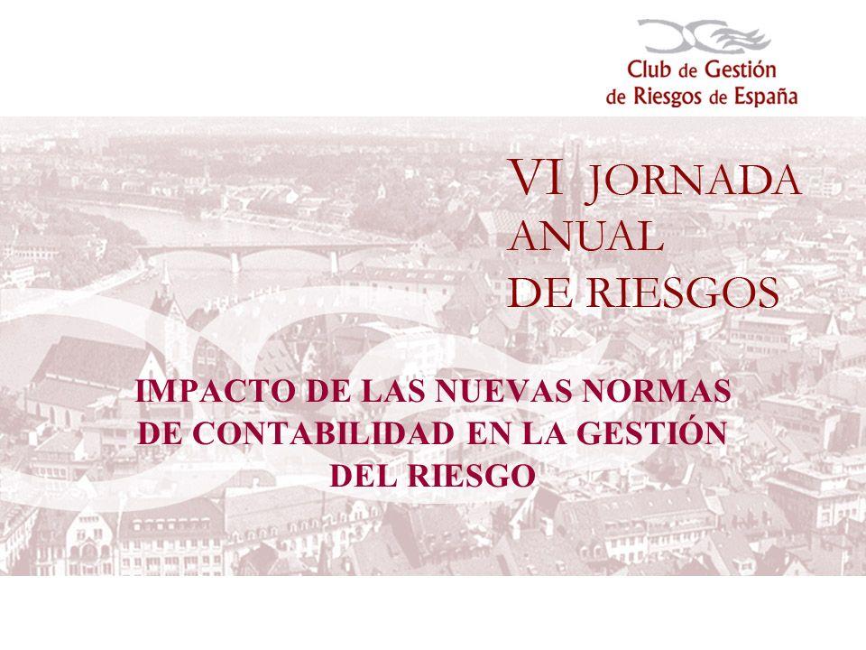 IMPACTO DE LAS NUEVAS NORMAS DE CONTABILIDAD EN LA GESTIÓN DEL RIESGO