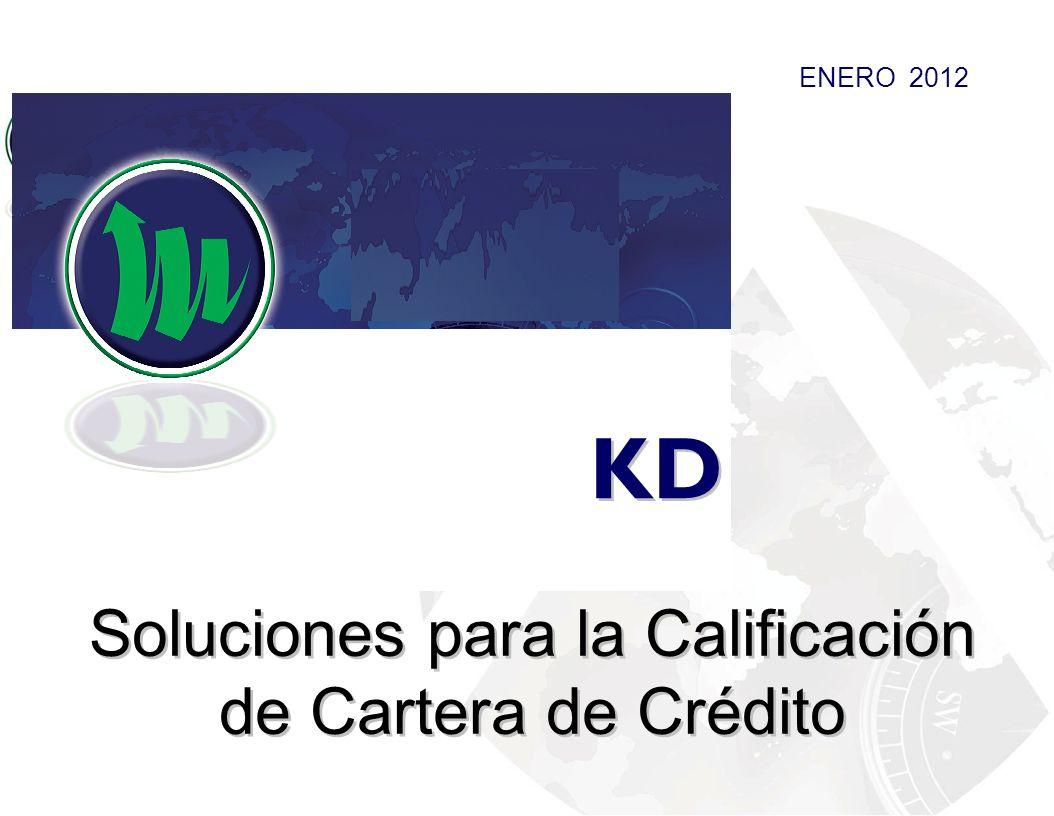 Soluciones para la Calificación de Cartera de Crédito KD ENERO 2012