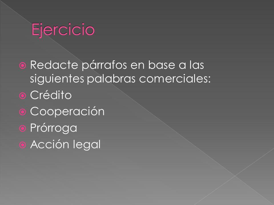 Redacte párrafos en base a las siguientes palabras comerciales: Crédito Cooperación Prórroga Acción legal