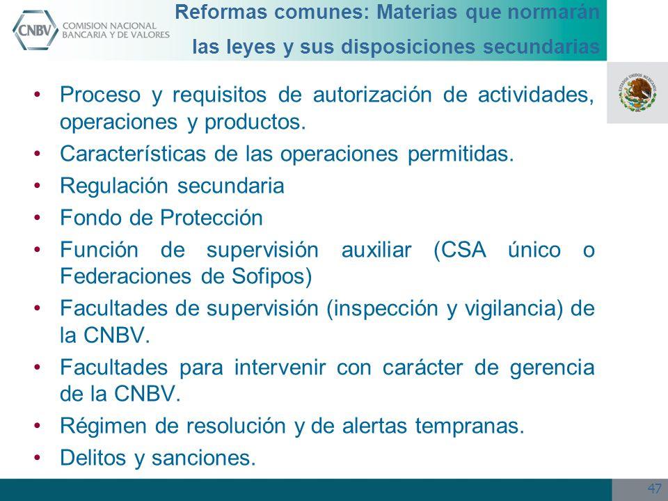 47 Reformas comunes: Materias que normarán las leyes y sus disposiciones secundarias Proceso y requisitos de autorización de actividades, operaciones