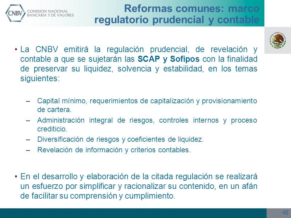 48 Reformas comunes: marco regulatorio prudencial y contable La CNBV emitirá la regulación prudencial, de revelación y contable a que se sujetarán las