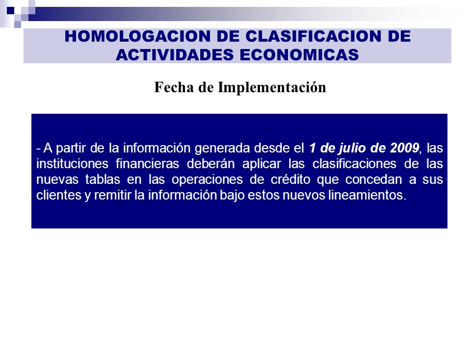GESTIÓN DE INFORMACIÓN Fecha de Implementación HOMOLOGACION DE CLASIFICACION DE ACTIVIDADES ECONOMICAS - A partir de la información generada desde el