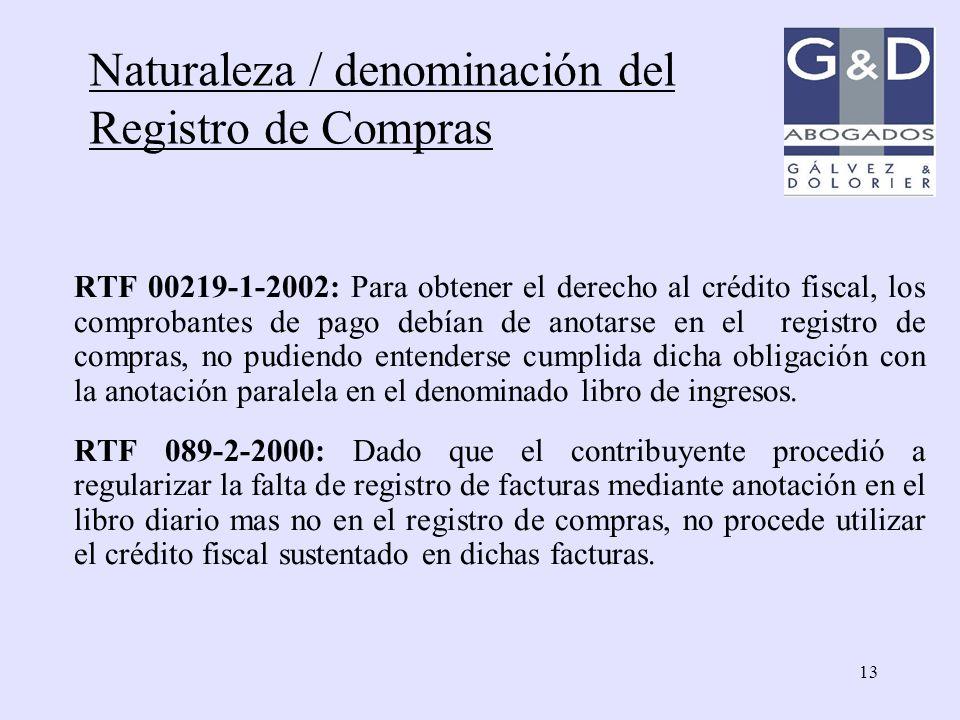13 RTF 00219-1-2002: Para obtener el derecho al crédito fiscal, los comprobantes de pago debían de anotarse en el registro de compras, no pudiendo ent