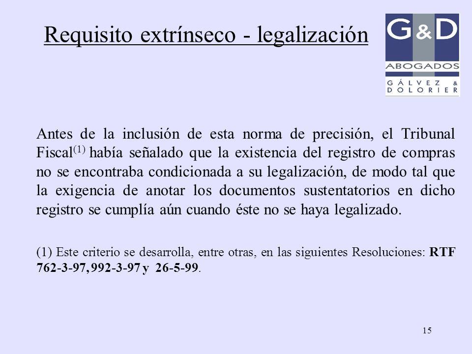 15 Antes de la inclusión de esta norma de precisión, el Tribunal Fiscal (1) había señalado que la existencia del registro de compras no se encontraba