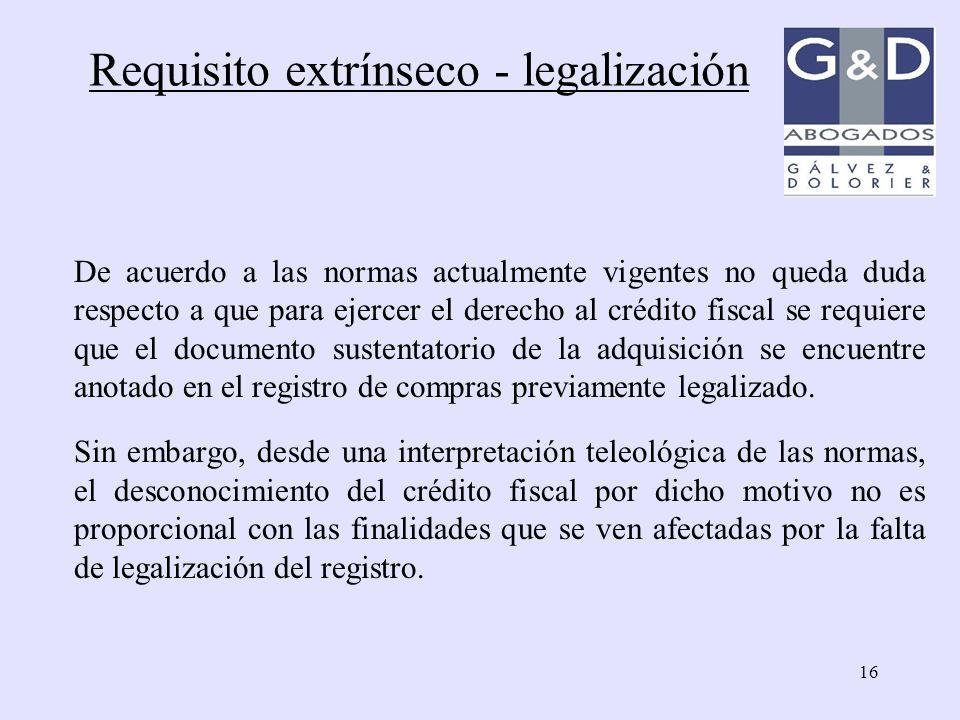 16 De acuerdo a las normas actualmente vigentes no queda duda respecto a que para ejercer el derecho al crédito fiscal se requiere que el documento su