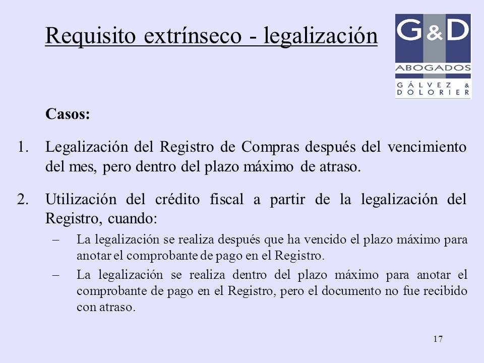 17 Casos: 1.Legalización del Registro de Compras después del vencimiento del mes, pero dentro del plazo máximo de atraso. 2.Utilización del crédito fi