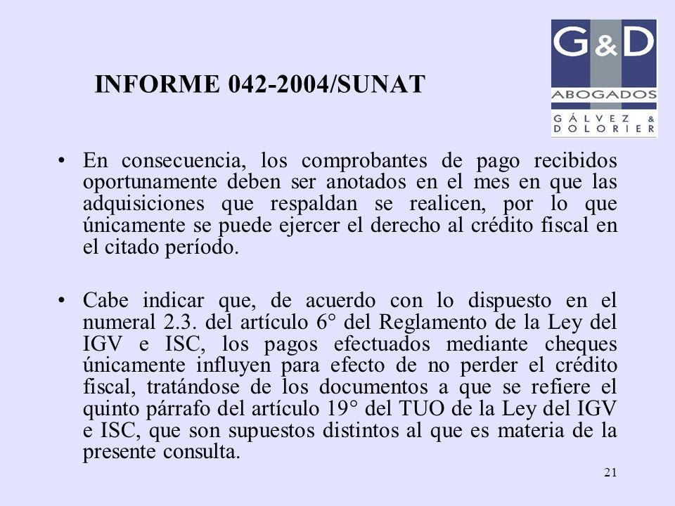 21 INFORME 042-2004/SUNAT En consecuencia, los comprobantes de pago recibidos oportunamente deben ser anotados en el mes en que las adquisiciones que