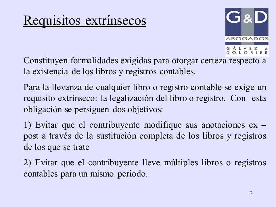 7 Constituyen formalidades exigidas para otorgar certeza respecto a la existencia de los libros y registros contables. Para la llevanza de cualquier l