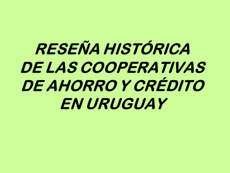 Las Cajas Populares en Uruguay dieron origen a las cooperativas de ahorro y crédito.