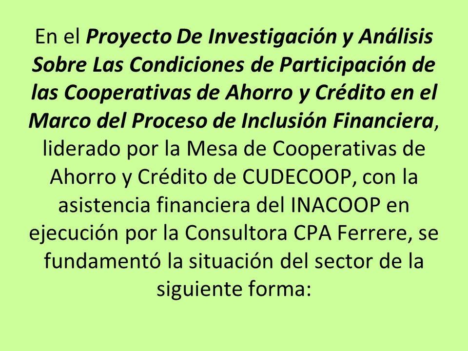 En el Proyecto De Investigación y Análisis Sobre Las Condiciones de Participación de las Cooperativas de Ahorro y Crédito en el Marco del Proceso de I