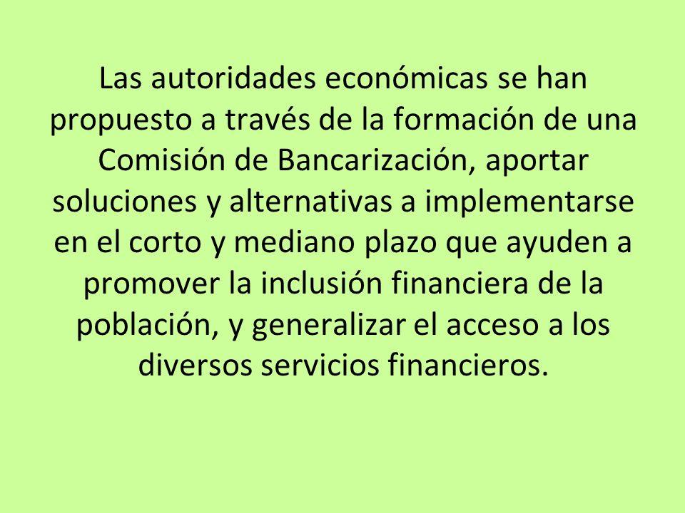Las autoridades económicas se han propuesto a través de la formación de una Comisión de Bancarización, aportar soluciones y alternativas a implementar
